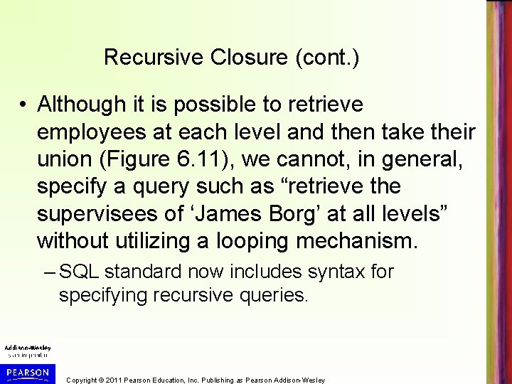 Recursive Closure (cont. ) • Although it is possible to retrieve employees at each