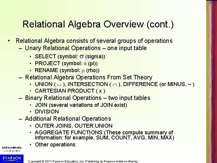 Relational Algebra Overview (cont. ) • Relational Algebra consists of several groups of operations