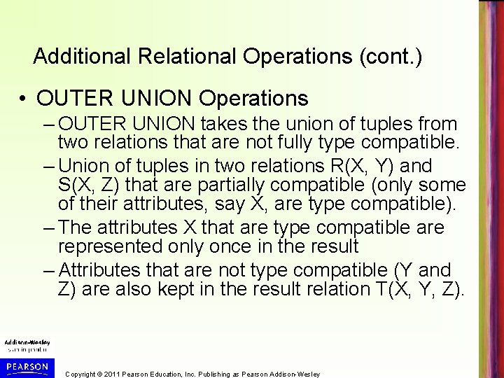 Additional Relational Operations (cont. ) • OUTER UNION Operations – OUTER UNION takes the