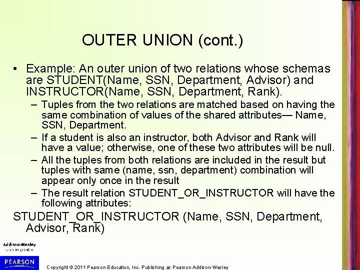 OUTER UNION (cont. ) • Example: An outer union of two relations whose schemas