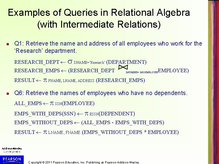 Examples of Queries in Relational Algebra (with Intermediate Relations) n Q 1: Retrieve the