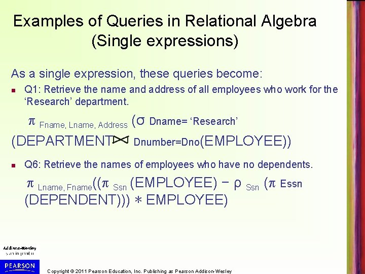 Examples of Queries in Relational Algebra (Single expressions) As a single expression, these queries