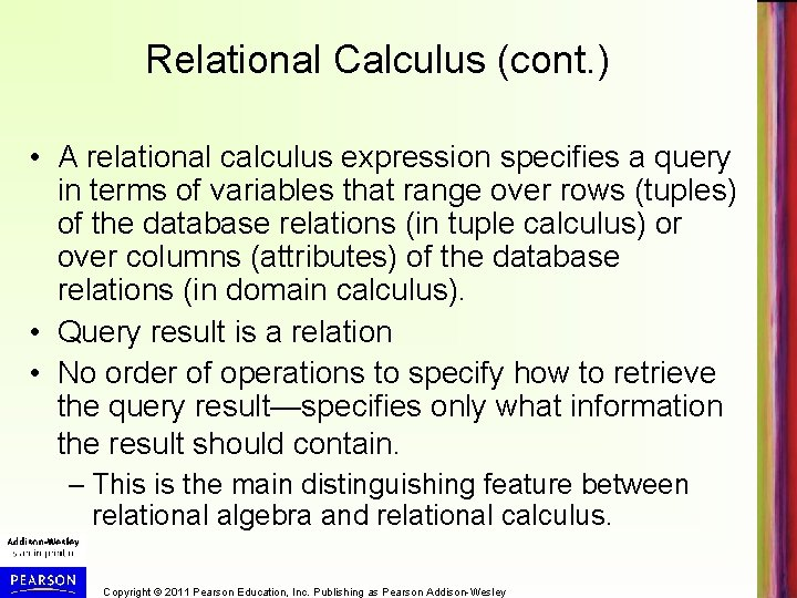 Relational Calculus (cont. ) • A relational calculus expression specifies a query in terms