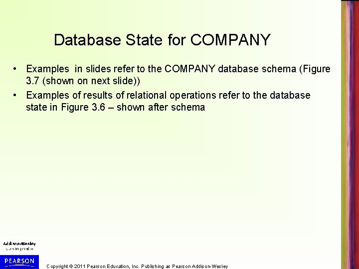Database State for COMPANY • Examples in slides refer to the COMPANY database schema