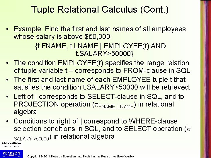 Tuple Relational Calculus (Cont. ) • Example: Find the first and last names of