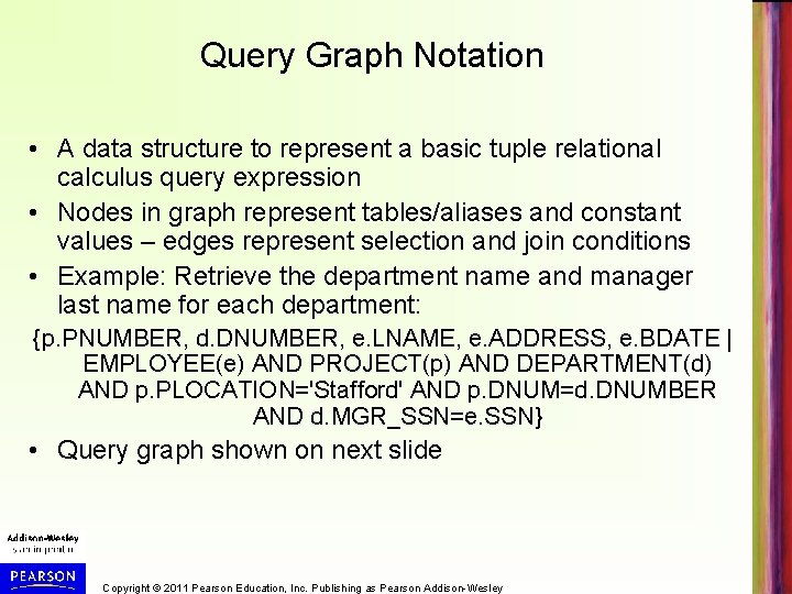 Query Graph Notation • A data structure to represent a basic tuple relational calculus