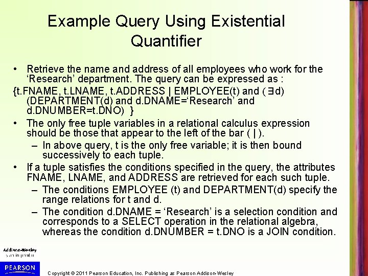 Example Query Using Existential Quantifier • Retrieve the name and address of all employees