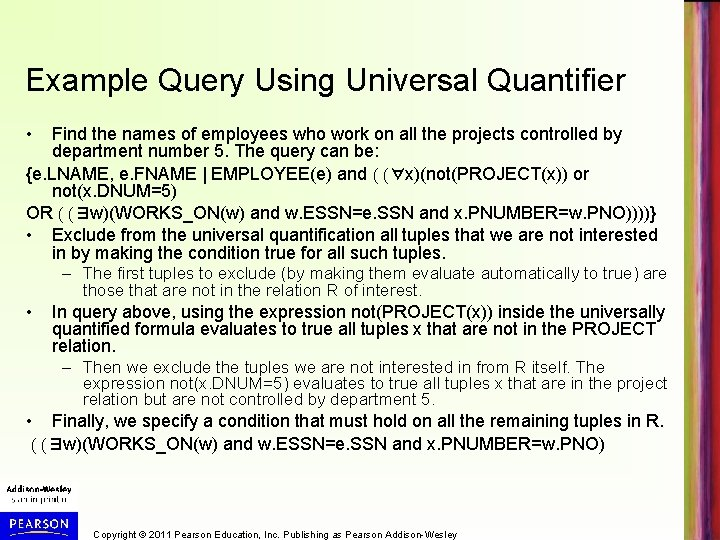 Example Query Using Universal Quantifier • Find the names of employees who work on