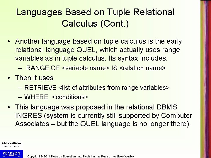 Languages Based on Tuple Relational Calculus (Cont. ) • Another language based on tuple
