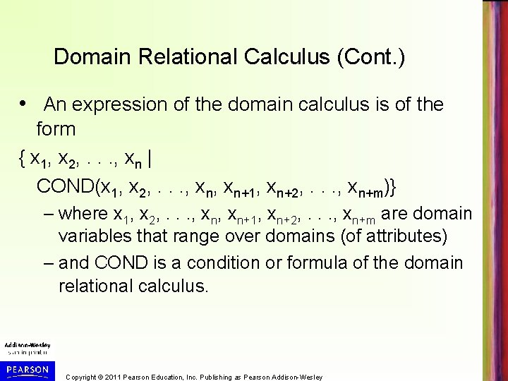 Domain Relational Calculus (Cont. ) • An expression of the domain calculus is of