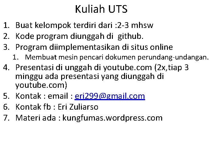 Kuliah UTS 1. Buat kelompok terdiri dari : 2 -3 mhsw 2. Kode program