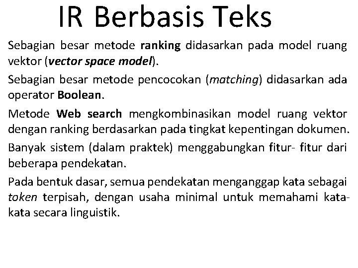IR Berbasis Teks Sebagian besar metode ranking didasarkan pada model ruang vektor (vector space