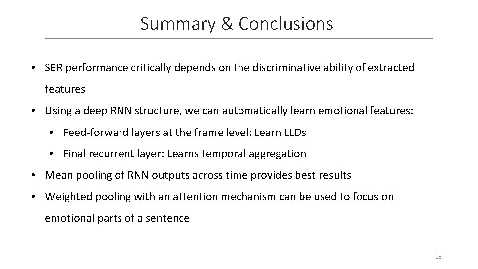 Summary & Conclusions • SER performance critically depends on the discriminative ability of extracted
