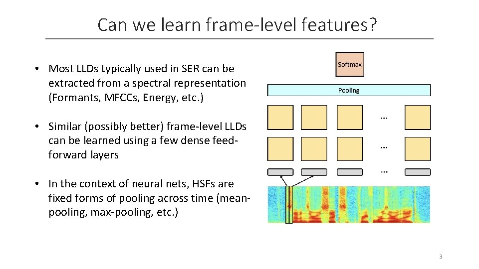 Can we learn frame-level features? • Most LLDs typically used in SER can be