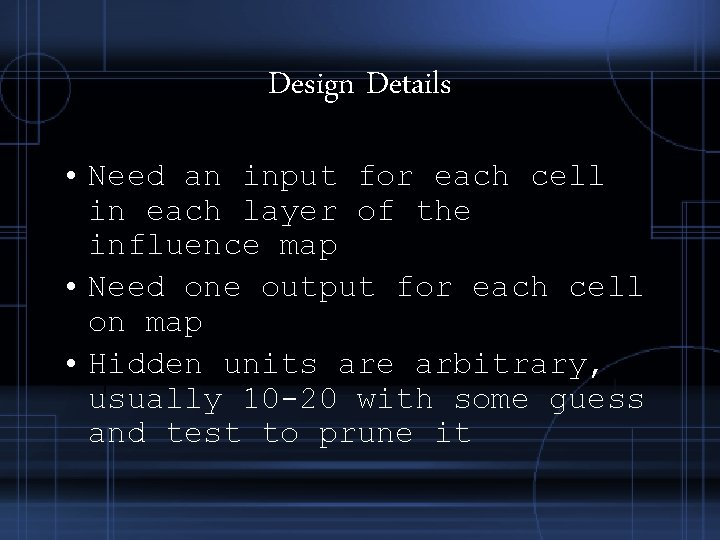Design Details • Need an input for each cell in each layer of the