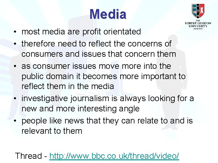 Media • most media are profit orientated • therefore need to reflect the concerns