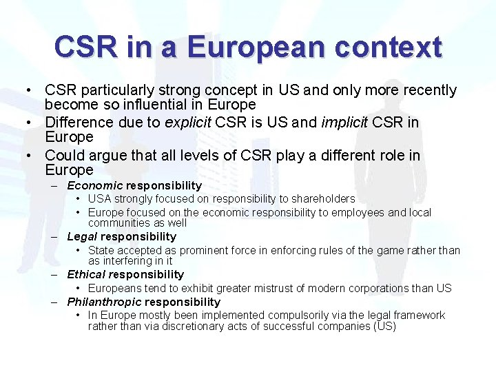 CSR in a European context • CSR particularly strong concept in US and only