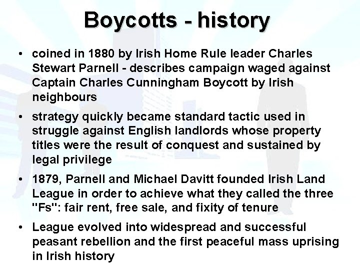 Boycotts - history • coined in 1880 by Irish Home Rule leader Charles Stewart