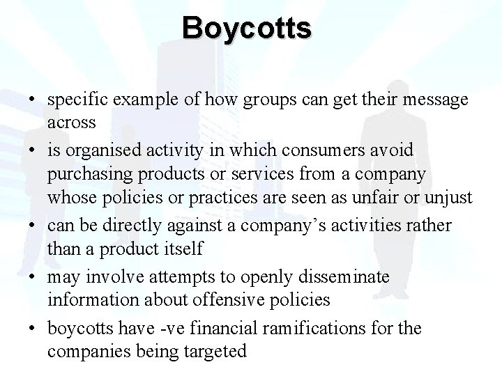 Boycotts • specific example of how groups can get their message across • is