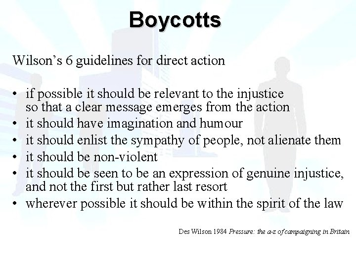 Boycotts Wilson's 6 guidelines for direct action • if possible it should be relevant