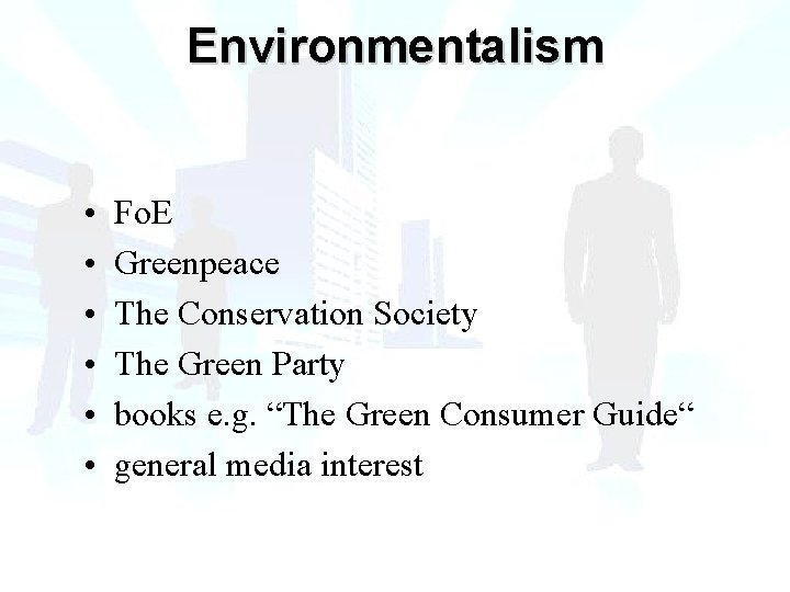 Environmentalism • • • Fo. E Greenpeace The Conservation Society The Green Party books
