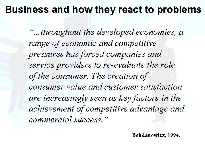 """Business and how they react to problems """". . . throughout the developed economies,"""
