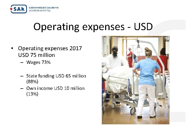 Operating expenses - USD • Operating expenses 2017 USD 75 million – Wages 73%