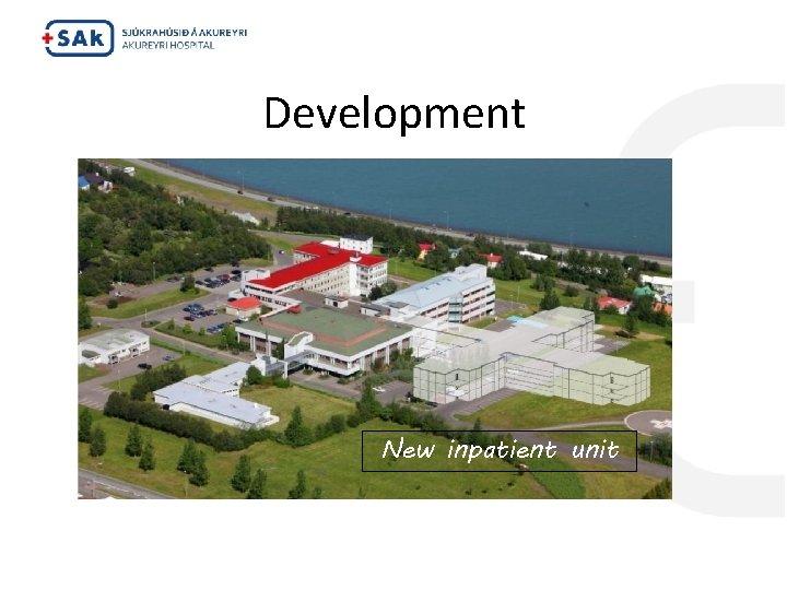 Development New inpatient unit