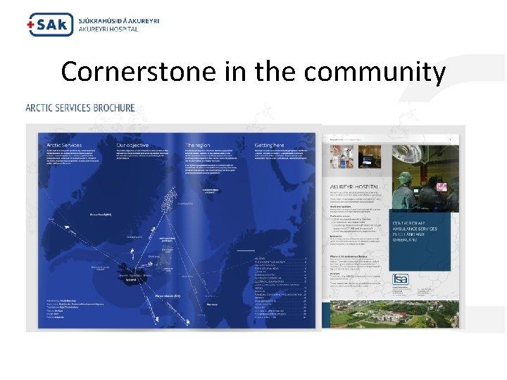 Cornerstone in the community