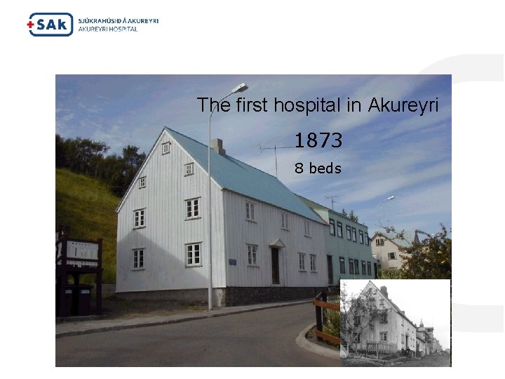 The first hospital in Akureyri 1873 8 beds