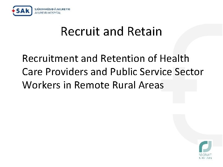 Recruit and Retain Recruitment and Retention of Health Care Providers and Public Service Sector