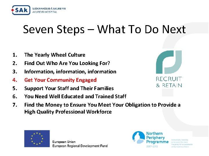 Seven Steps – What To Do Next 1. 2. 3. 4. 5. 6. 7.