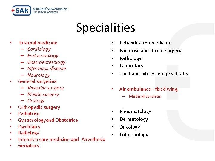Specialities • • • Internal medicine – Cardiology – Endocrinology – Gastroenterology – Infectious