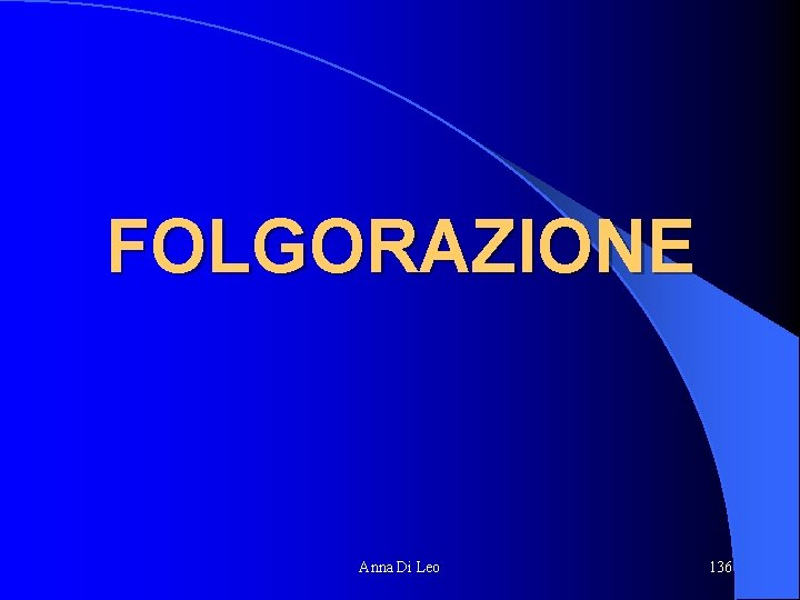 FOLGORAZIONE Anna Di Leo 136