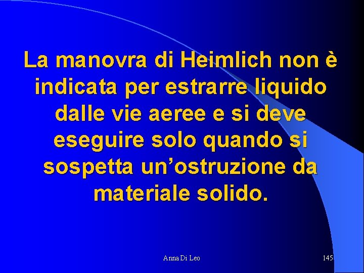 La manovra di Heimlich non è indicata per estrarre liquido dalle vie aeree e