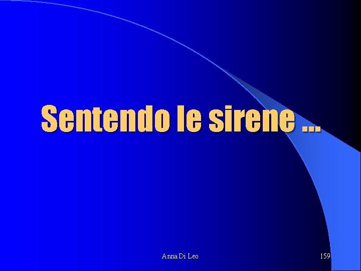 Sentendo le sirene … Anna Di Leo 159