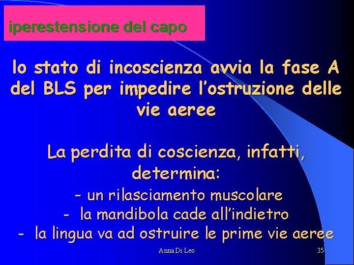 iperestensione del capo lo stato di incoscienza avvia la fase A del BLS per