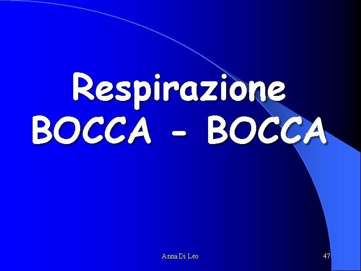 Respirazione BOCCA - BOCCA Anna Di Leo 47