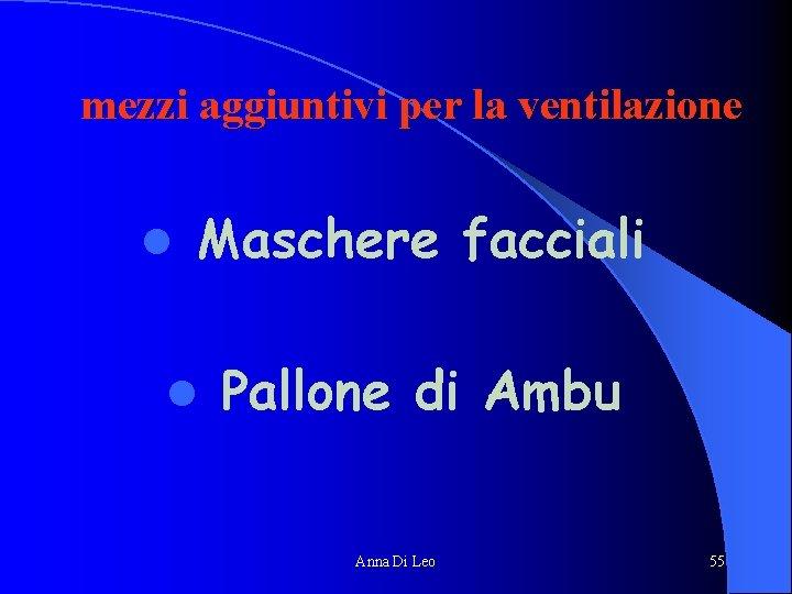 mezzi aggiuntivi per la ventilazione l Maschere facciali l Pallone di Ambu Anna Di