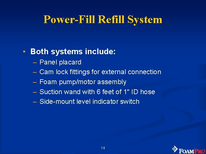 Power-Fill Refill System • Both systems include: – – – Panel placard Cam lock