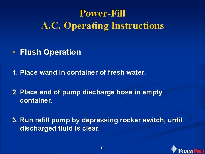 Power-Fill A. C. Operating Instructions • Flush Operation 1. Place wand in container of