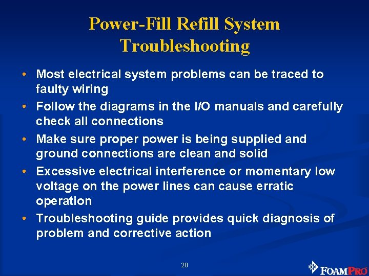 Power-Fill Refill System Troubleshooting • Most electrical system problems can be traced to faulty