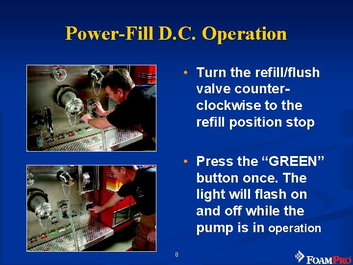 Power-Fill D. C. Operation • Turn the refill/flush valve counterclockwise to the refill position