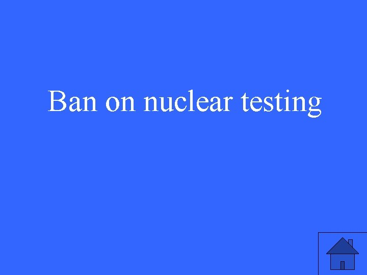 Ban on nuclear testing