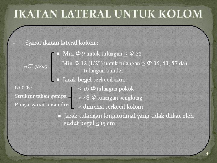 IKATAN LATERAL UNTUK KOLOM - Syarat ikatan lateral kolom : Min Φ 9 untuk