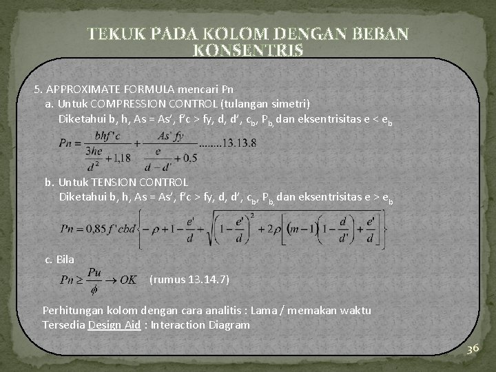 TEKUK PADA KOLOM DENGAN BEBAN KONSENTRIS 5. APPROXIMATE FORMULA mencari Pn a. Untuk COMPRESSION
