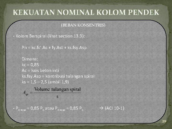 KEKUATAN NOMINAL KOLOM PENDEK (BEBAN KONSENTRIS) - Kolom Berspiral (lihat section 13. 3): Pn