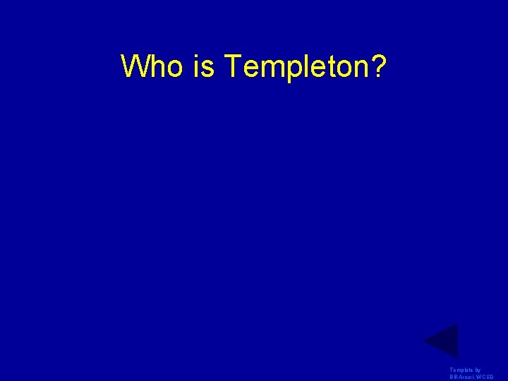 Who is Templeton? Template by Bill Arcuri, WCSD
