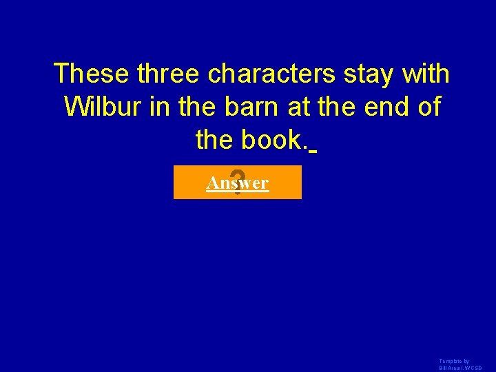 These three characters stay with Wilbur in the barn at the end of the