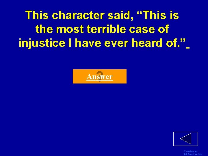 """This character said, """"This is the most terrible case of injustice I have ever"""